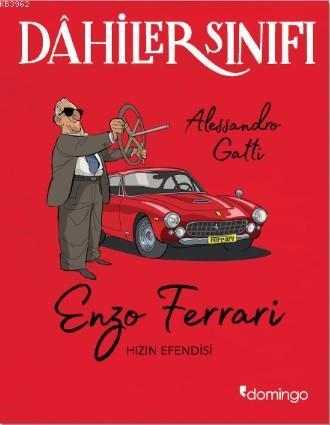 Dâhiler Sınıfı: Enzo Ferrari; Hızın Efendisi