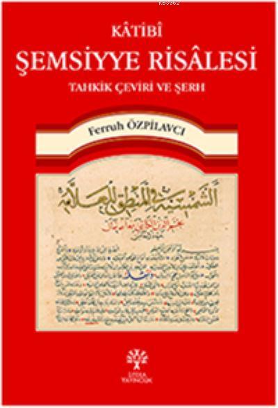 Katibi Şemsiyye Risalesi Tahkik Çeviri ve Şerh