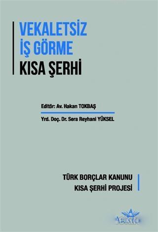 Vekaletsiz İş Görme Kısa Şerhi; Türk Borçlar Kanunu Kısa Şerhi Projesi