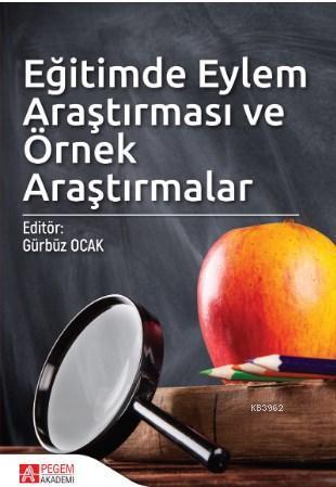 Eğitimde Eylem Araştırması ve Örnek Araştırmalar