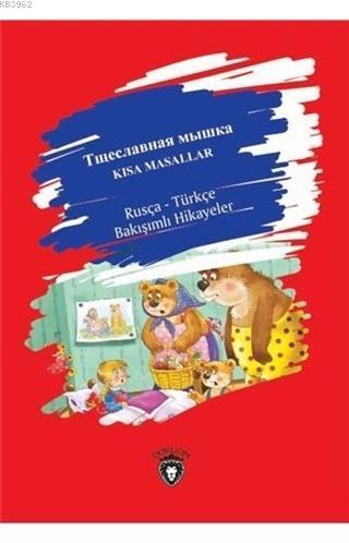 Kısa Masallar - Rusça Türkçe Bakışımlı Hikayeler