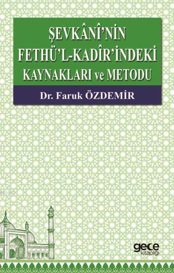 Sevkânî'nin Fethü'l - Kadîr'indeki Kaynaklari ve Metodu