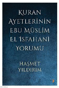 Kuran Ayetlerinin Ebu Müslim El İsfahani Yorumu