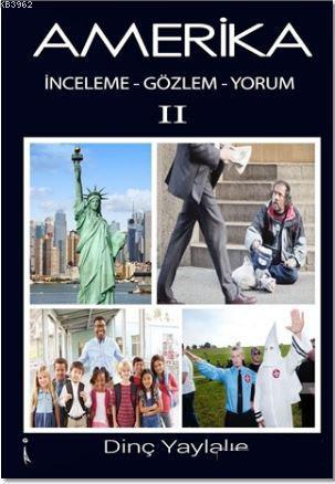 Amerika 2; İnceleme-Gözlem-Yorum