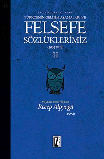 Felsefe Sözlüklerimiz - II (1954 - 1975); Felsefe Dili Olarak Türkçenin Gelişim Aşamaları