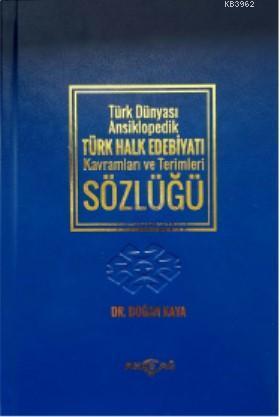Türk Dünyası Ansiklopedik Türk Halk Edebiyatı Kavramları ve Terimler Sözlüğü