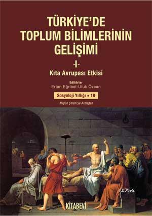 Türkiye'de Toplum Bilimlerin Gelişimi I; Kıta Avrupası Etkisi