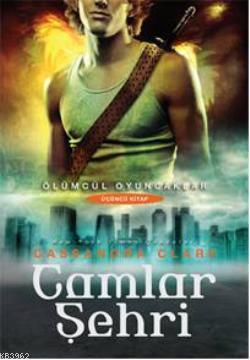 Camlar Şehri; Ölümcül Oyuncaklar 3. Kitap