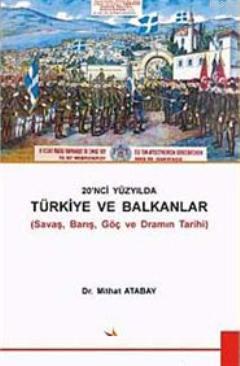 20. Yüzyılda Türkiye ve Balkanlar; Savaş, Barış, Göç ve Framın Tarihi