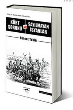 Kürt Sorunu ve Sayılmayan İsyanlar