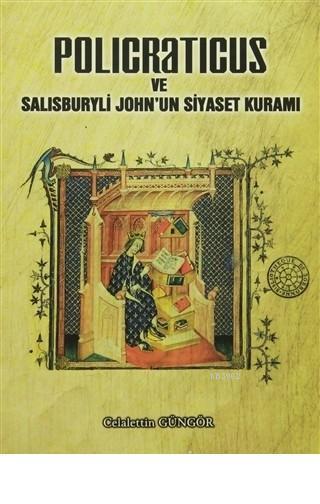 Policraticus ve Salisburyli John'un Siyaset Kuramı