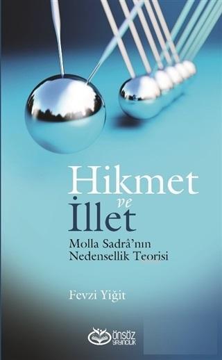 Hikmet ve İllet; Molla Sadra'nın Nedensellik Teorisi