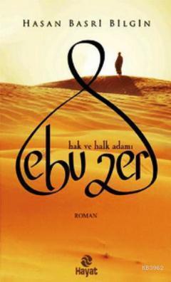Ebu Zer; Hak ve Halk Adamı