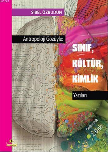 Antropoloji Gözüyle:Sınıf, Kültür, Kimlik Yazıları