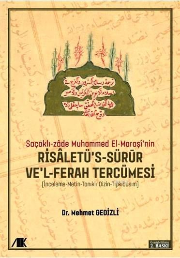 Saçaklı-Zâde Muhammed El-Maraşî'nin Risaletü's-sürur ve'l-ferah Tercümesi; İnceleme-Metin-Tanıklı Dizin-Tıpkıbasım