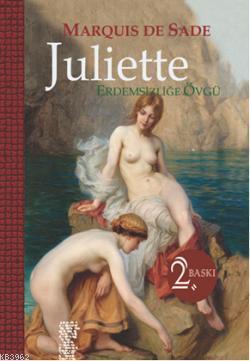 Juliette; Erdemsizliğe Övgü