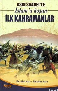Asrı Saadette İslam'a Koşan İlk Kahramanlar