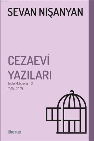 Cezaevi Yazıları Toplu Makaleler 3 (2014-2017)