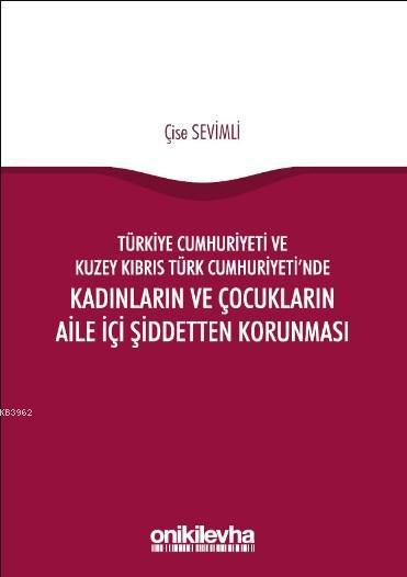 Türkiye Cumhuriyeti ve Kuzey Kıbrıs Türk Cumhuriyeti'nde Kadınların ve Çocukların Aile İçi Şiddette