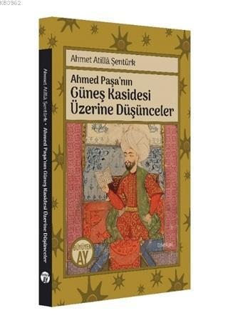 Ahmed Paşa'nın Güneş Kasidesi Üzerine Düşünceler