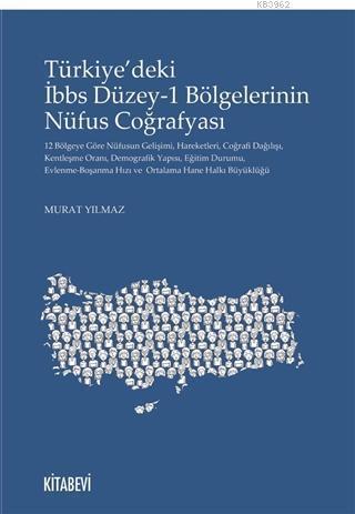 Türkiye'deki İbbs Düzey-1 Bölgelerinin Nüfus Coğrafyası