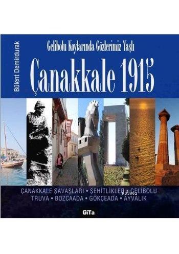 Çanakkale 1915; Gelibolu Koylarında Gözlerimiz Yaşlı