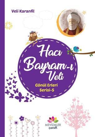 Hacı Bayram-ı Veli Gönül Erleri 5