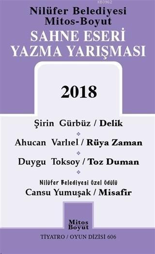 Sahne Eseri Yazma Yarışması 2018; Delik - Rüya Zaman - Toz Duman - Misafir