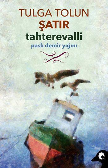 Tahterevalli; Paslı Demir Yığını