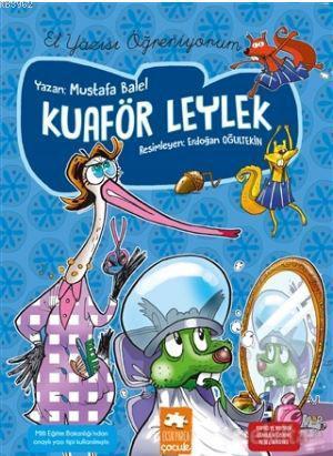 Kuaför Leylek; El Yazısı Öğreniyorum