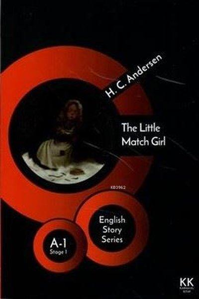 The Little Match Girl - English Story Series; A - 1 Stage 1