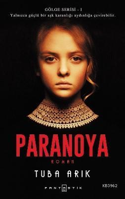 Paranoya; Gölge Serisi 1