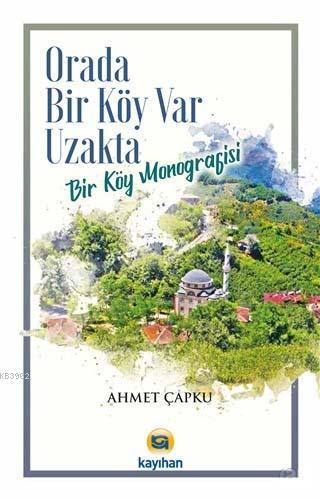 Orada Bir Köy Var Uzakta; Bir Köy Monografisi
