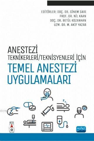 Anestezi Tekniker / Teknisyenleri İçin Temel Anestezi Uygulamaları