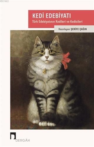 Kedi Edebiyatı; Türk Edebiyatının Kedileri ve Kedicileri