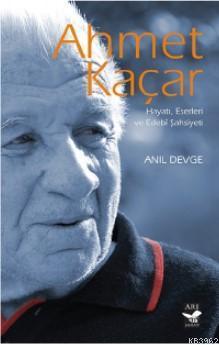 Ahmet Kaçar; Hayatı, Eserleri ve Edebî Şahsiyeti