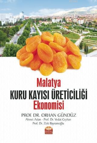 Malatya Kuru Kayısı Üreticiliği Ekonomisi