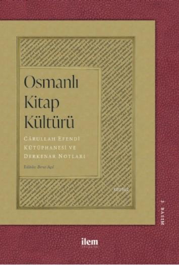Osmanlı Kitap Kültürü; Cârullah Efendi Kütüphanesi ve Derkenar Notları