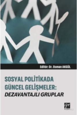 Sosyal Politikada Güncel Gelişmeler Dezavantajlı Gruplar