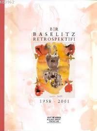 Bir Baselitz Retrospektifi 1958 2001