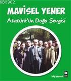 Atatürk'ün Doğa Sevgisi