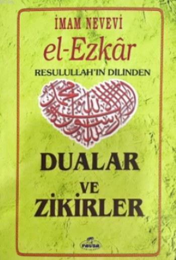 El Ezkar Resulullah'ın Dilinden Dualar ve Zikirler