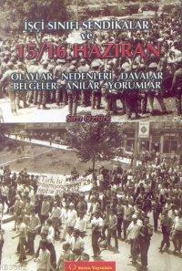 İşçi Sınıfı Sendikalar ve 15 16 Haziran Olayları