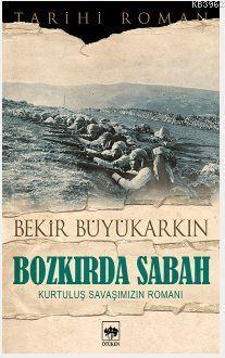 Bozkırda Sabah; Kurtuluş Savaşımızın Romanı