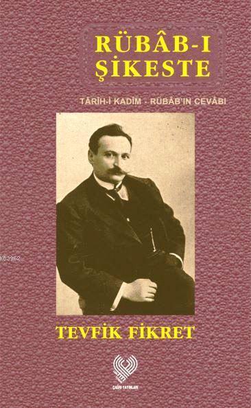 Rübâb-ı Şikeste - Târîh-i Kadîm - Rübâb'ın Cevâbı; Osmanlı Türkçesi aslı ile birlikte, sözlükçeli