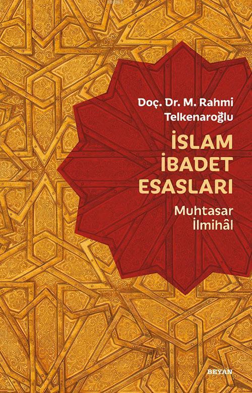 İslam İbadet Esasları; Muhtasar İlmihal
