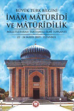 Büyük Türk Bilgini İmam Matüridi ve Matüridilik