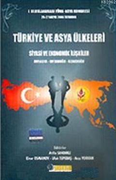 Türkiye ve Asya Ülkeleri Siyasi Ekonomik İlişkiler