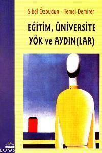 Eğitim, Üniversite Yök ve Aydın(lar)