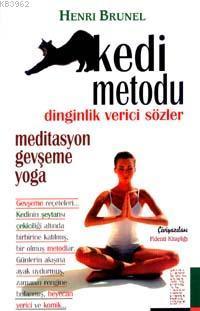 Kedi Metodu; Gevşeme, Yoga, Meditasyon